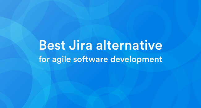 Best Jira Alternative for Agile Software Development