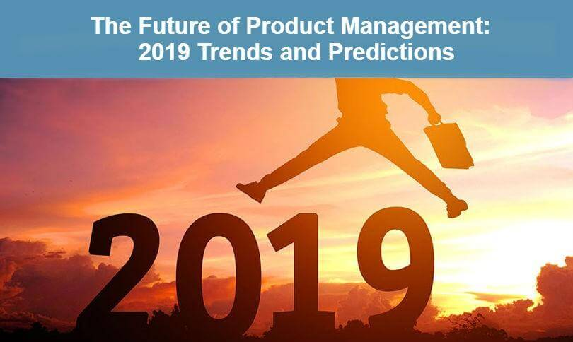 What are Product Management Trends for 2019? Hygger Review