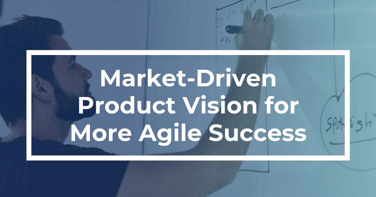 How To Write a Killer Product Vision